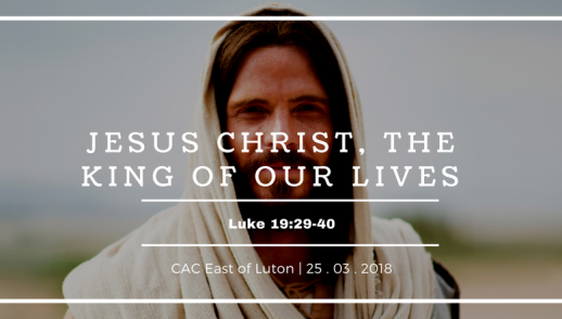 Jesus Christ, the king of our lives