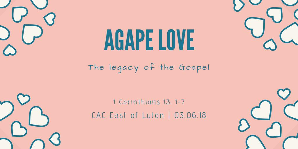 Agape Love - The legacy of the Gospel