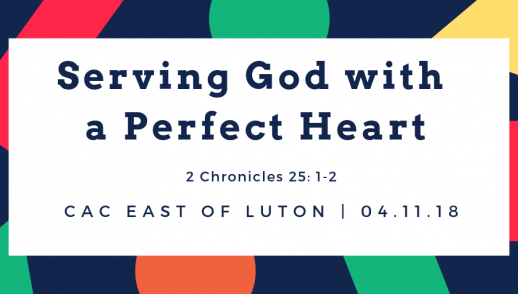 Serving God with a perfect heart